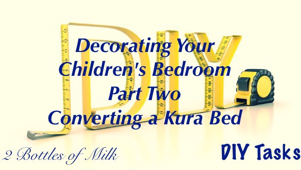 Decorating Your Children's Bedroom Part Two: Converting a Kura Bed
