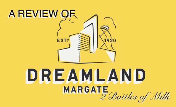 A Review of Dreamland Margate