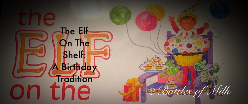 The Elf on the Shelf: A Birthday Tradition