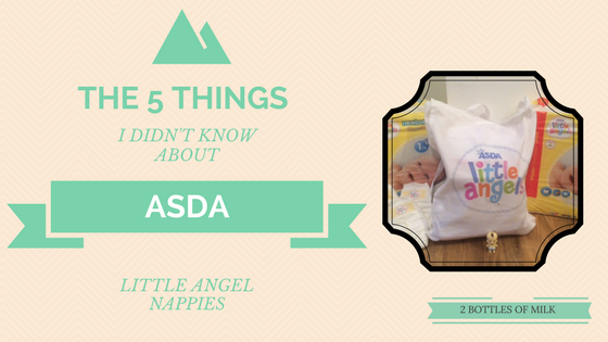 The 5 things I didn't know about ASDA's little angel nappies…