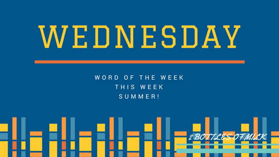 Word of The Week Wednesday #2: Summer!