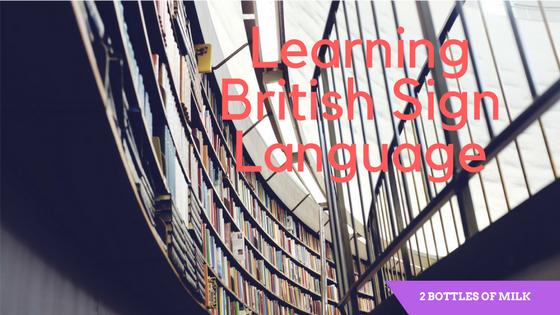 Learning British SignLanguage