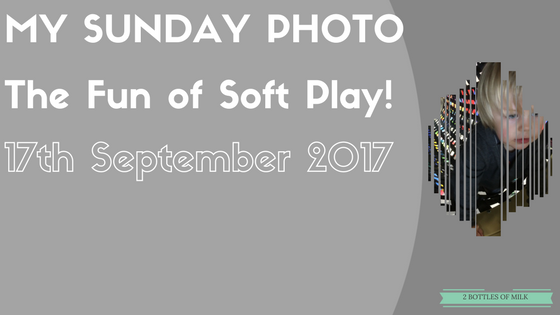 My Sunday Photo 17.25: The Fun of Soft play!