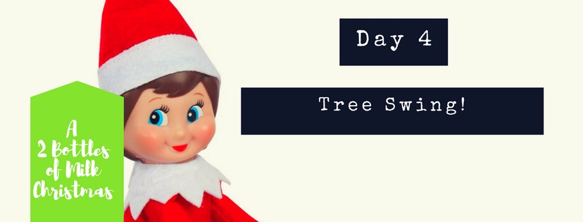 Elf on the Shelf: Day 4: Tree Swing!