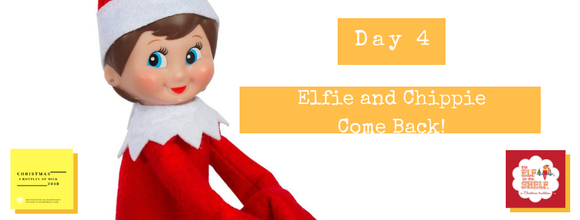 Elf on the Shelf: Day 4: Elfie and Chippie Come Back!